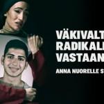 Väkivaltaista radikalisaatiota vastaan. Anna nuorelle syy jäädä.